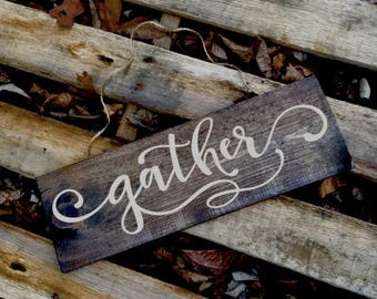 gather sign/gather wood sign/farmhouse gather sign/rustic gather sign