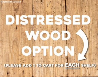 Distressed Add-on Option (add 1 to cart for EACH shelf)