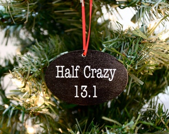 Half Crazy 13.1 Christmas Ornament - Great gift for half marathon runners!