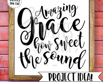 Faith/Christian SVG Amazing Grace How Sweet The Sound