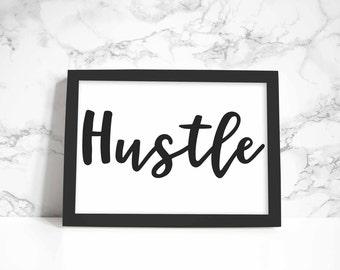 Hustle print, wall art, quote