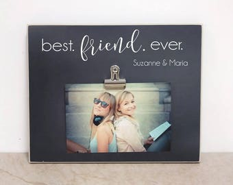 Best Friend Photo Frame, Personalized Gift For Best Friend  {Best. Friend. Ever.}  Custom Picture Frame, Valentines Day Gift For Best Friend