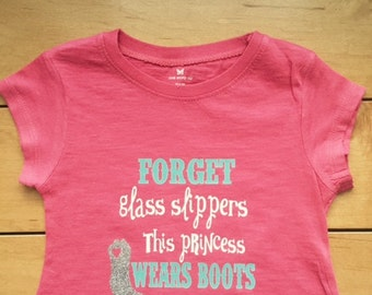 Forget Glass Slippers this Princess Wears Boots, Country Toddler Shirt, Country Girl