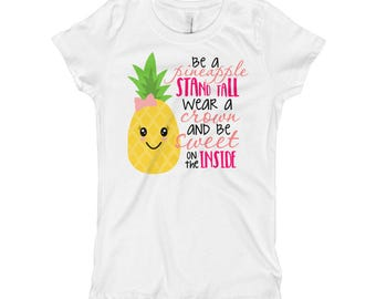 Pineapple Shirt, Girls Be a Pineapple Stand Tall Wear a Crown Be sweet on the Inside Shirt, Kawaii Clothing Shirts, Pineapple Baby Outfit
