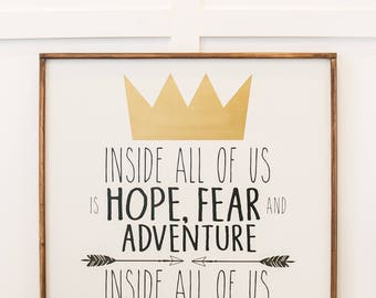 Wild Thing - Inside All of Us is Hope Fear and Adventure - Wood Sign
