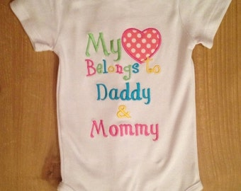 My Heart Belongs to Daddy & Mommy Shirt or Baby Bodysuit