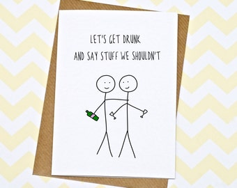Birthday Card - Funny Card - Greetings Card - Let's Get Drunk