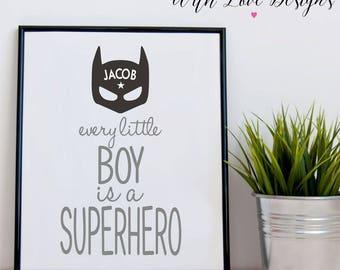 Every Little Boy Is A Superhero Name Monochrome Personalised Print A5 A4 A3 Gift Present