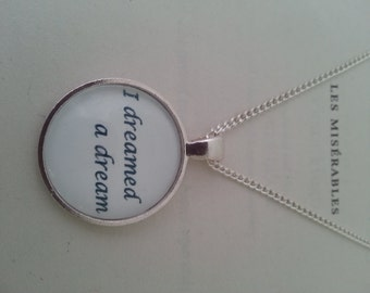 Les Miserables I Dreamed a Dream Quote Necklace
