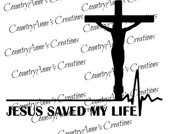 "SVG PNG DXF Eps Ai Wpc Cut file for Silhouette, Cricut, Pazzles, ScanNCut - ""Jesus saved my life"" svg"