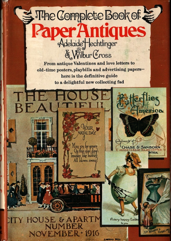 The Complete Book of Paper Antiques + Adelaide Hechtlinger & Wilbur Cross + 1972 + Vintage Reference Book