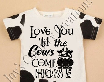 Love you till the cows come home Cute,   SVG, PNG, JPEG