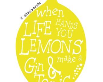 Life hands you lemons wall sticker, gin and tonic wall sticker, when life hands you lemons wall art, lemon wall sticker, gin lover decor