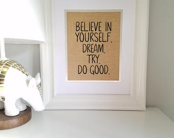 Believe in Yourself, Dream, Try, Do Good, Boy Meets World, Burlap Decor Print, Rustic, Teacher, Classroom