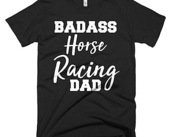 Horse Racing Shirt - Horse Racing Dad Gifts - Dad T Shirt - Fathers Day Gift - Badass Horse Racing Dad Tee