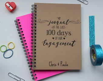 PERSONALIZED- A journal of the last 100 days of our engagement (couple's name) -  5 x 7 journal