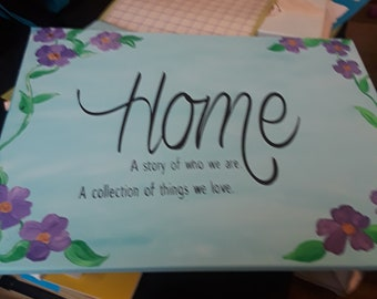 Home a story of who we are. A collection of things we love.  Sign
