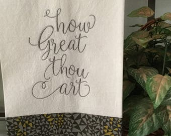 How Great Thou Art! Embroidered kitchen towel with coordinating fabric