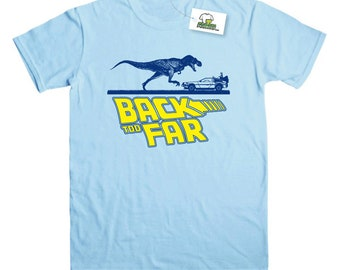 Back Too Far Inspired by Back To The Future T-Shirt