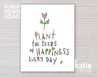 wall art - printable art - 8x10 print - instant art -  freehand text - downloadable art - plant seeds of happiness