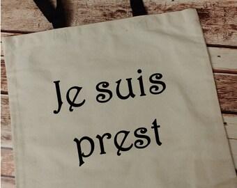 Je Suis Prest Tote, Highlands Bag, Novelty Gift, I Am Ready Grocery Bag, Je Suis Prest Market Tote