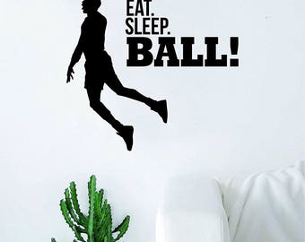 Eat Sleep Ball Basketball Dunk Quote Wall Decal Sticker Bedroom Living Room Art Vinyl Sports Teen Inspirational Bball Jordan