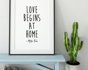 Love Begins At Home / Mother Teresa Quote, Living Room Artwork, Above Couch Decor, Hallway Art, Entryway Artwork, Farmhouse Decor / UNFRAMED