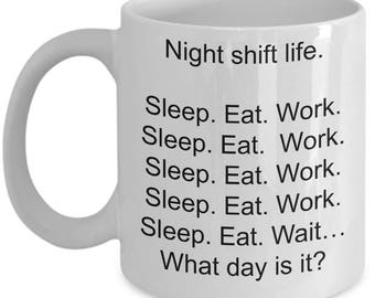 Night shift mug.
