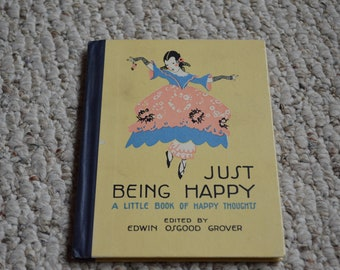 Just Being Happy by Edwin Grover---From 1916---Small Hardcover Book