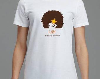 I AM naturally beautiful tshirt