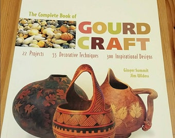The complete book of gourd craft, gourd crafting
