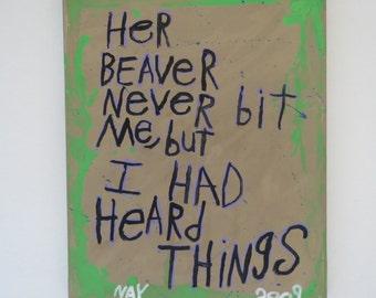 Her Beaver Never Bit Me  - Word Art Painting - Original Folk NayArts