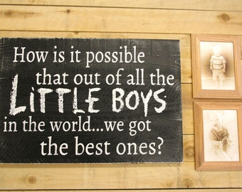 How Is It Possible Out Of All The Little Boys Wood Sign Pallet Rustic Sign Black and White Distressed Wood Rustic Chic Sign Handmade