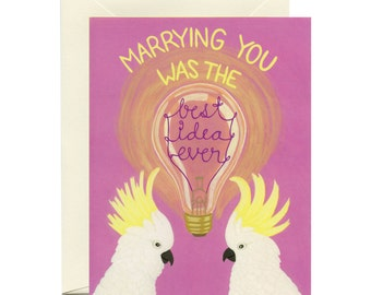 """Cockatoos Anniversary Card - """"Marrying You Was The Best Idea Ever"""" - ID: ANN091"""