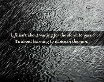 Dance Quote, Dancing Quote, Quotes for Dancers, Rain Picture, Dance Print, Dancer Print, Dancer Quote, Quote Print, Life Quote, Rain Print