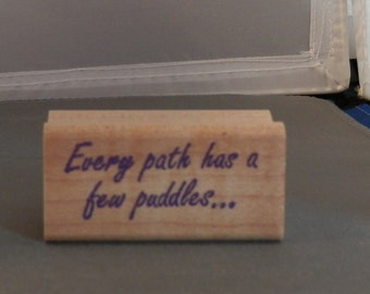 Every path has a few puddles ... Rubber Stamp