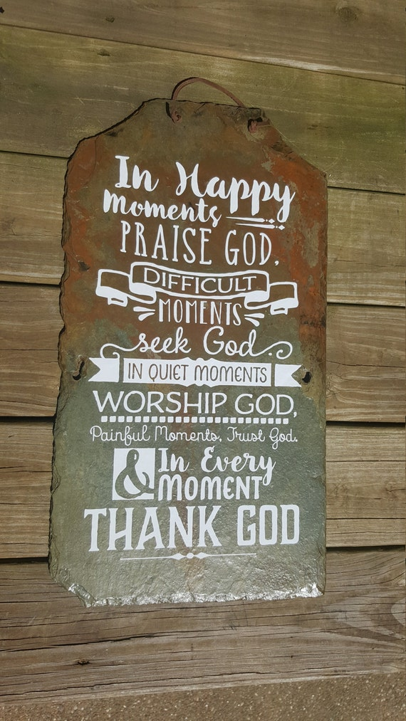 In Happy Moments - Inspirational Sign - Christian Decor - Praise & Worship - Praise God Sign - Unique Slate Sign - Seek God - Worship God