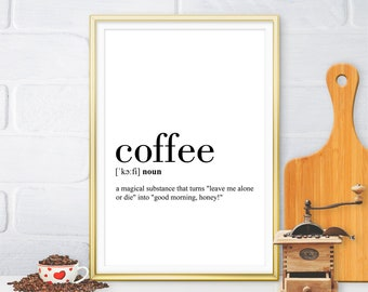 Coffee Definition Print, Coffee Printable, Kitchen Decor, Kitchen Wall Art, Coffee Quote Printable, Coffee Poster (W064)