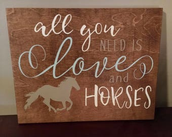 "All you need is love and horses - 11x14"" sign"