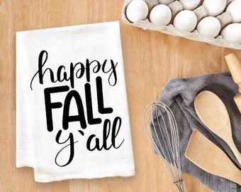 Happy Fall Y'all Tea Towel Flour Sack Towel Kitchen Towel