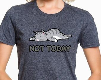 Not Today Lazy Cat Shirt - Funny Cat Shirt - Cat Lady Shirt