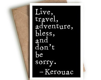 """Jack Kerouac  quote  """"Live travel adventure bless""""  GREETING CARD  Beat Generation inspiration and motivation"""