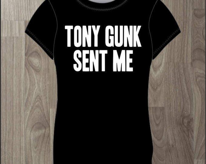 Tony Gunk Sent Me - Women's T-shirt Impractical Jokers Fan Made Shirt (#70)