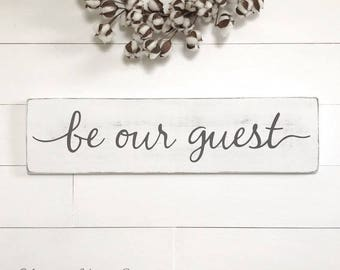 "Be our guest | rustic wood sign | guest room sign | rustic wall decor | farmhouse wall decor | home decor | 28"" x 7.25"""