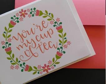 "Handmade ""You're my cup of tea"" card- My Cup Of Tea- Cup of Tea Card"