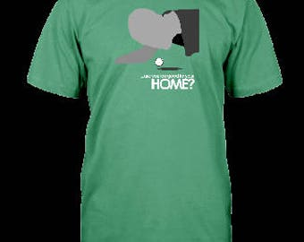 Go To your Home, Unisex T-Shirt