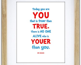 Today You Are You. Dr Seuss Quote.Cat In The Hat Quote. Dr Seuss Art for Baby or Child's Room. Dr Seuss Print. 3 Colour Options