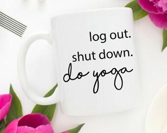 Yoga Mug | Shut Down Do Yoga | Yoga Gift | Yogi | Yoga | Yoga Teacher Gift | Coworker Gift | Yoga Gift | Boho Gift | Boho Mug | Yogi Mug