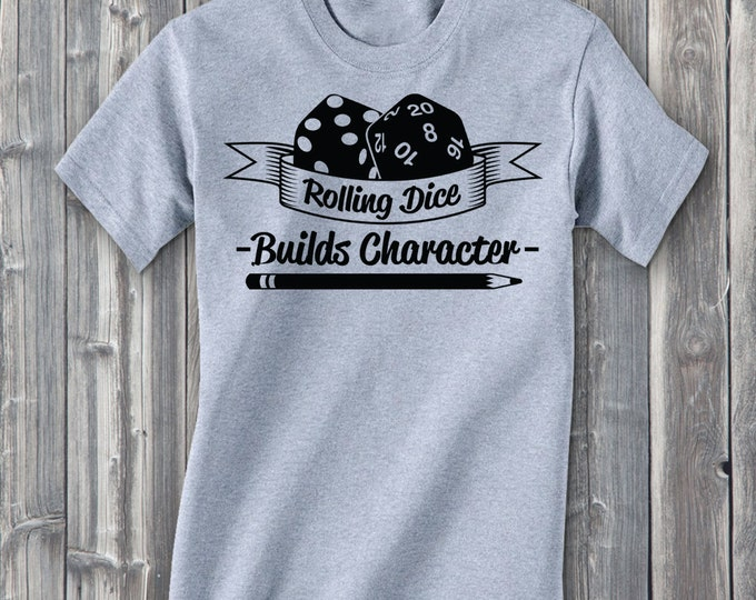 Rolling Dice Builds Character 100% Soft Cotton Gamer Shirt