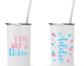 Young, Wild and Three- Personalized 12 0z. Roadie Tumbler with Straw and Lid, Insulated Stainless Steel